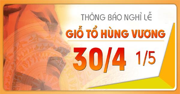 Thông báo lịch nghỉ lễ Giỗ Tổ Hùng Vương, 30/4 và 1/5 năm 2018