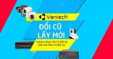 Vantech khuyến mãi Đổi cũ lấy mới mùa hè-VANTECH-Doi-moi